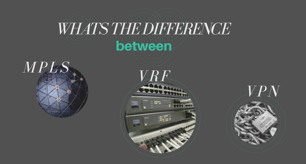 Whats the difference MPLS VRF VPN